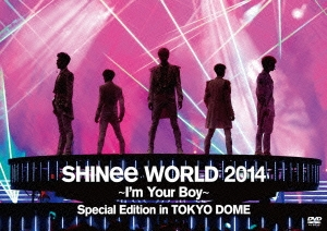 SHINee WORLD 2014 〜I'm Your Boy〜 Special Edition in TOKYO DOME DVD