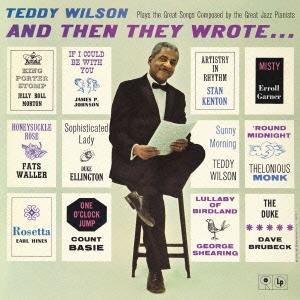 Teddy Wilson/アンド・ゼン・ゼイ・ロート<期間生産限定スペシャルプライス盤>[SICJ-24]