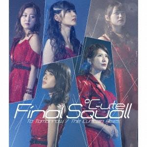 ℃-ute/To Tomorrow/ファイナルスコール/The Curtain Rises<通常盤B>[EPCE-7323]