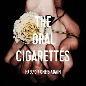 THE ORAL CIGARETTES/トナリアウ/ONE'S AGAIN<通常盤>[AZCS-2064]