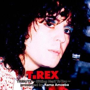 T・レックス・トリビュート ~Sitting Next To You~ presented by Rama Amoeba