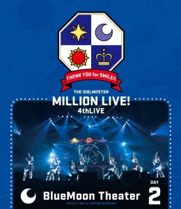 THE IDOLM@STER MILLION LIVE! 4thLIVE TH@NK YOU for SMILE!! LIVE Blu-ray BlueMoon Theater DAY2 Blu-ray Disc