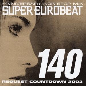 ANNIVERSARY NON-STOP MIX SUPER EUROBEAT VOL.140 REQUEST COUNTDOWN 2003 [2CD+DVD] CD