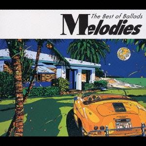 Melodies -The Best of Ballads-