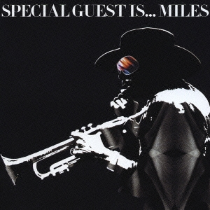 SPECIAL GUEST IS...MILES