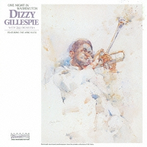 Dizzy Gillespie/ワン・ナイト・イン・ワシントン<完全生産限定盤>[WPCR-27313]