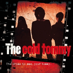 The cold tommy/The crime to mme,your tommy.[TRJC-2002]