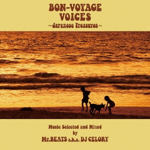 Mr.BEATS a.k.a.DJ CELORY/BON-VOYAGE VOICES 〜Japanese Treasures〜Music Selected and Mixed by Mr.BEATS a.k.a DJ CELORY[PECF-3130]
