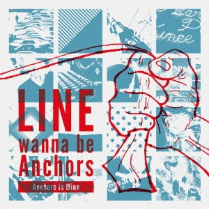 LINE wanna be Anchors/Anchors Is Mine[4ON6-0002]
