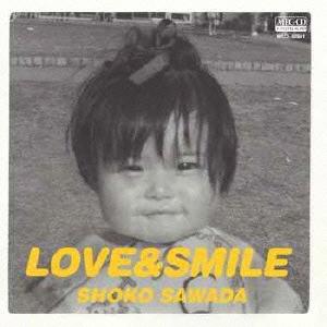 沢田聖子/LOVE & SMILE [MSCL-60841]
