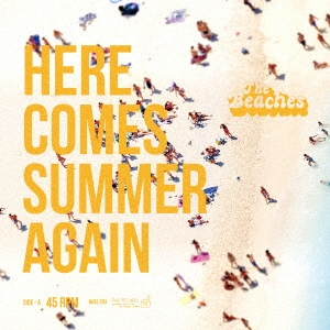 THE BEACHES/Here Comes Summer Again [7inch+CD]<数量限定盤>[ROSE-203]