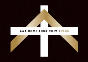 AAA DOME TOUR 2019 +PLUS [2Blu-ray Disc+グッズ]<初回生産限定盤> Blu-ray Disc