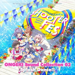 ONGEKI Sound Collection 03 『Splash Dance!!』 CD