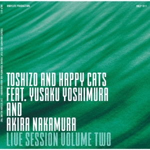 TOSHIZO AND HAPPY CATS/LIVE SESSION VOLUME TWO[IMLP-011]