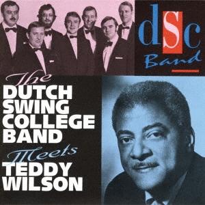 The Dutch Swing College Band/ザ・ダッチ・スウィング・カレッジ・バンド・ミーツ・テディ・ウィルソン<完全限定生産盤>[CDSOL-46730]