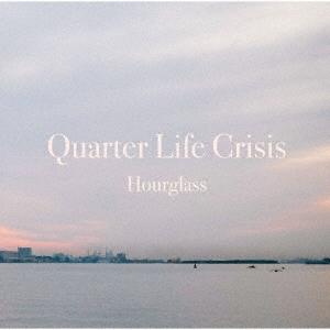Hourglass/クォーター・ライフ・クライシス[SCAD-001]