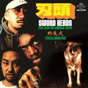 Sword Heads feat.Jeru The Damaja+Nipps/野良犬 feat.ILL-BOSSTINO<完全生産限定盤>