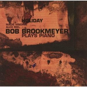 ホリデイ~ボブ・ブルックマイヤー・プレイズ・ピアノ<完全限定生産盤>