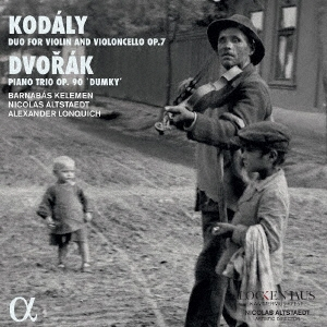 コダーイ: ヴァイオリンとチェロのための二重奏曲、ドヴォルザーク: ピアノ三重奏曲第4番《ドゥムキー》
