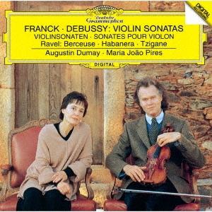 フランク&ドビュッシー:ヴァイオリン・ソナタ ラヴェル:フォーレの名による子守歌、ハバネラ、ツィガーヌ