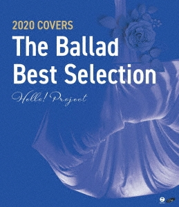 Hello! Project 2020 COVERS The Ballad Best Selection