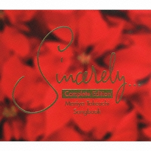 Sincerely~Mariya Takeuchi Songbook~Complete Edition~