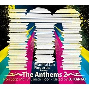 DJ Kango/Manhattan Records Presents The Anthems 2 Non Stop Mix Of Dance Floor - Mixed by DJ KANGO[LEXCD-12016]