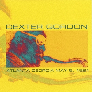 Dexter Gordon/ライヴ・イン・アトランタ1981<完全限定生産盤>[CDSOL-6956]