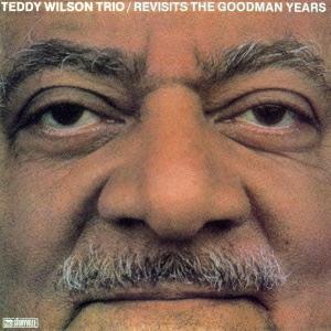 Teddy Wilson Trio/リヴィジッツ・ザ・グッドマン・イヤーズ<完全限定生産盤>[CDSOL-6947]