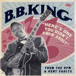 B.B. King/知られざるキングの秘宝 - RPM/ケント未発表音源集