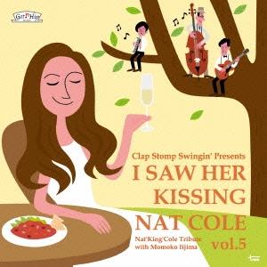 Clap Stomp Swingin'/I Saw Her Kissing Nat Cole vol.5 〜with Momoko Iijima〜[GC-084]