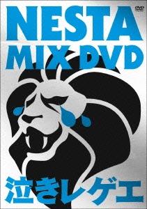 NESTA MIX DVD ~泣きレゲエ~