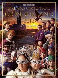 史上最強の移動遊園地 DREAMS COME TRUE WONDERLAND 2015 ワンダーランド王国と3つの団 [2Blu-ray Disc+豪 Blu-ray Disc