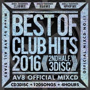AV8 Allstars/BEST OF CLUB HITS 2016-2nd half 3disc- AV8 OFFICIAL MIXCD[AME-010]