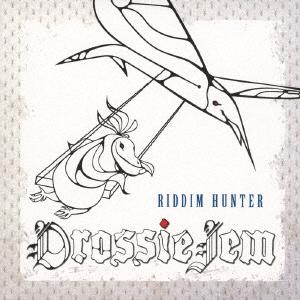 RIDDIM HUNTER/DROSSIE JEM[ZLCP-0373]