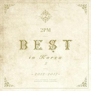2PM BEST in Korea 2 ~2012-2017~ [CD+DVD]<初回生産限定盤A> CD