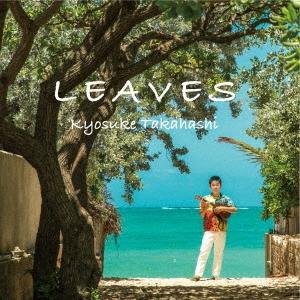 Kyosuke Takahashi/LEAVES[KTR-2019]