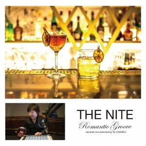 THE NITE Romantic Groove narrated and selected by DJ OHNISHI CD