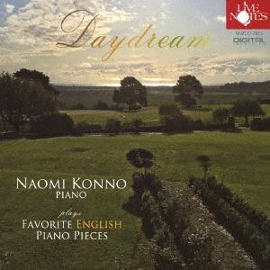今野尚美/Daydream plays 近代イギリス ピアノ作品選