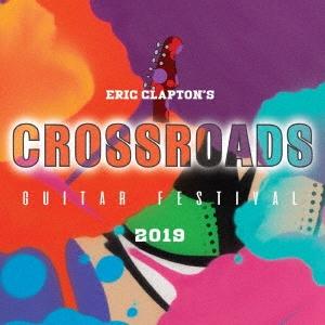 クロスロード・ギター・フェスティヴァル 2019 DVD