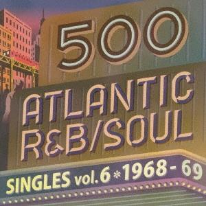 The Mohawks/500 アトランティック・R&B/ソウル・シングルズ VOL.6*1968-69[WPCR-17991]