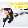 CANNONBALL RUNNING [CD+2DVD+スペシャルフォトブック]<初回限定盤>