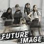 FUTURE IMAGE [CD+DVD]<初回盤>