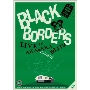 BLACK BORDERS LIVE IN AKASAKA BLITZ 2011/05/22