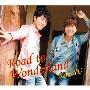 Road to Wonderland [CD+DVD]<豪華盤/初回限定生産>