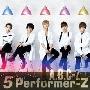 5 Performer-Z<通常盤/初回限定ピクチャーレーベル仕様>