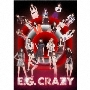 E.G. CRAZY [2CD+3Blu-ray Disc+写真集+スマプラ付]<初回生産限定盤>