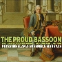 The Proud Bassoon - Virtuoso Works for Baroque Bassoon and Continuo