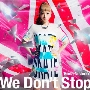 We Don't Stop [CD+DVD]<初回生産限定盤>
