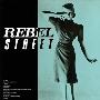 REBEL STREET+2TRACKS (UHQ-CD EDITIN)